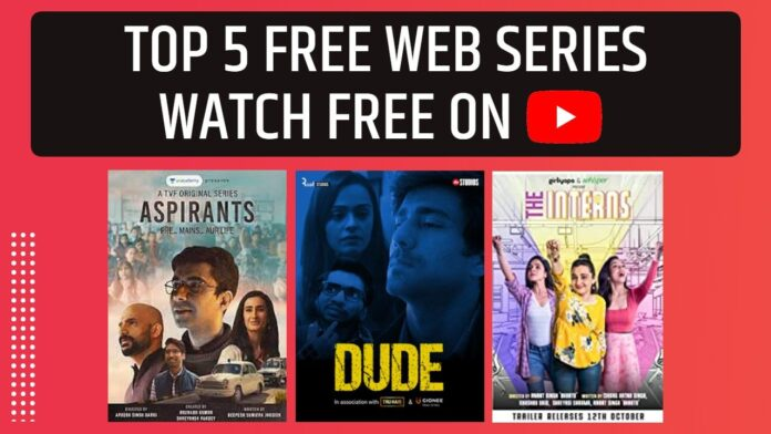 Top 5 Best Hindi Web Series Can Make Your Day, Watch Free on Youtube. Aspirants, The Interns, Dude, Wronge Number Season 2, Poles Apart Web Series